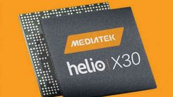 MTK Helio X30曝光 支持LPDDR4和UFS