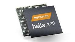 首款10nm十核心 联发科Helio X30降临