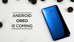HTC U11将在年底获Android O更新推送
