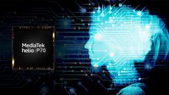 联发科新品Helio P70要来了? 继续增强AI性能